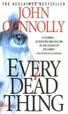 Every Dead Thing: A Charlie Parker Thriller by John Connolly