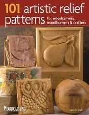 101 Artistic Relief Patterns for Woodcarvers, Woodburners & Crafters Woodcarvin