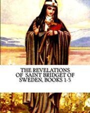 The Revelations of  Saint Bridget of Sweden Books 1-5