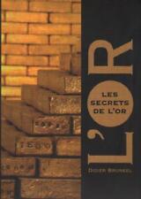 Livre : Les Secrets de l'Or - Didier Bruneel