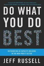Do What You Do Best : Outsourcing As Capacity Building in the Non-Profit...