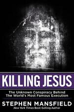 Killing Jesus;The Hidden Drama Behind the World's Most Famous Execution by Steph