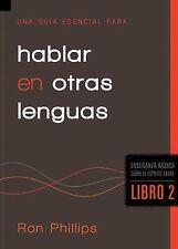 Una gua esencial para hablar en otras lenguas: Enseanzas Bsicas Sobre El Espritu