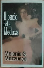 Il bacio della Medusa - Melania G. Mazzucco - Euroclub,1996 - A