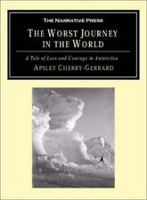 The Worst Journey in the World : A Tale of Loss and Courage on Scott's...