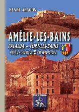 Amélie-les-Bains, Palalda, Fort-les-Bains - notice historique & archéologique