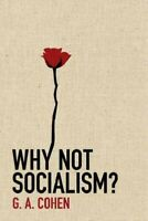 Why Not Socialism?, Hardcover by Cohen, G. A., Brand New, Free P&P in the UK