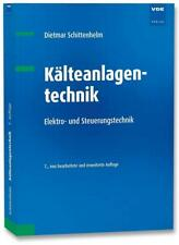 Kälteanlagentechnik von Michael Hoffmann und Dietmar Schittenhelm (2017, Taschenbuch)