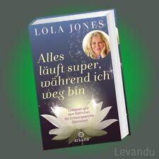 ALLES LÄUFT SUPER, WÄHREND ICH WEG BIN | LOLA JONES | Loslassen und dem ...