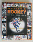 GREAT BOOK OF HOCKEY - MORE THAN 100 YEARS OF FIRE ON ICE - Stan Fischler