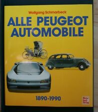 Alle Peugeot Automobile 1890-1990 - Wolfgang Schmarbeck - sehr gut !!