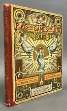 First Edition   J. Pollard   Plays and Games for Little Folks   McLoughlin  1889