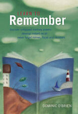 Learn to Remember: Discover Untapped Memory Powers, Develop Instant Recall, Neve