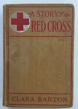 A Story of the Red Cross by Clara Barton - Published by D. Appleton And Company