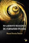 NO LABIRINTO MESSIÂNICO DE FERNANDO PESSOA. ENVÍO URGENTE (ESPAÑA)