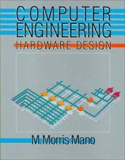 Computer Engineering : Hardware Design Hardcover M. Morris Mano