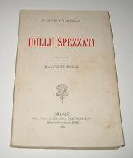 Fogazzaro IDILLI SPEZZATI - RACCONTI BREVI Baldini Castoldi 1902