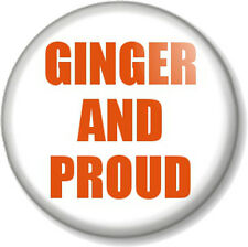 """GINGER AND PROUD 1"""" 25mm Pin Button Badge Novelty Geek Joke Red Head Carrot Top"""