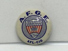 Vintage Union Pinback Button A.F.G.E. American Federtion Of Government Employees