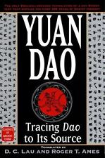 Yuan Dao: Tracing Dao to Its Source (Classics of Ancient China) (English and Ch