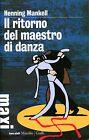 Henning Mankell = IL RITORNO DEL MAESTRO DI DANZA