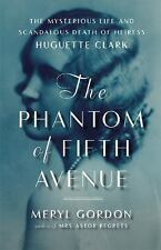The Phantom of Fifth Avenue: The Mysterious Life and Scandalous Death of Heiress