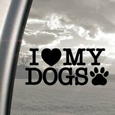 I LOVE MY DOGS CAR 4X4 BUMPER WINDOW  STICKER / DECAL LAP TOP