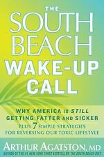 The South Beach Wake-Up Call: Why America Is Still Getting Fatter and Sicker, Pl