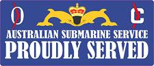 AUSTRALIAN SUBMARINE SERVICE PROUDLY SERVED LAMINATED VINYL STICKER 80X180MM  2