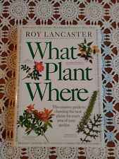 What Plant Where - Roy Lancaster - Dorling Kindersley Editore - 1997