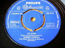 "RONNIE CARROLL - MY OWN  7"" VINYL"