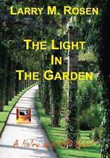 The Light in the Garden by Larry M. Rosen (2011, Hardcover)