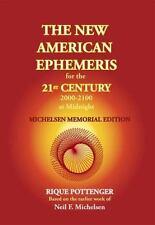 The New American Ephemeris for the 21st Century, 2000-2100 at Midnight :...