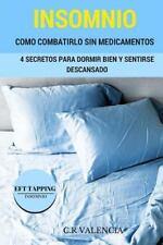 Aprenda a Combatir el Insomnio Sin Medicamentos : 4 Secretos para Dormir Bien...