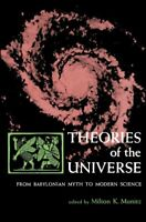 Theories of the Universe : From Babylonian Myth to Modern Science, Paperback ...
