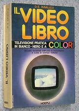 Ravalico IL VIDEO LIBRO - televisione pratica bianco/nero colori 10 Ed HOEPLI TV
