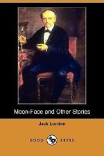Moon-Face and Other Stories (Dodo Press) (Paperback or Softback)