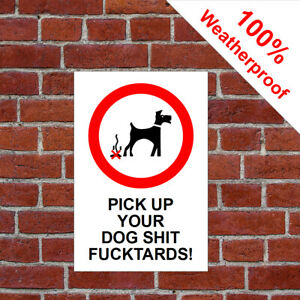 PICK UP YOUR DOG S**T F**KTARDS Sign 9557 When enough is enough Fowling poo mess