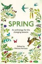 Spring: An Anthology for the Changing Seasons by Melissa Harrison (Paperback, 2016)