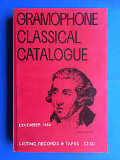 GRAMOPHONE CLASSICAL RECORD CATALOGUE - December 1984 Vinyl & Tape Guide Book