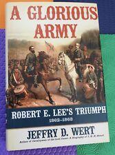 CIVIL WAR confederacy A Glorious Army  Robert E. Lee's Triumph, 1862-1863 WERT
