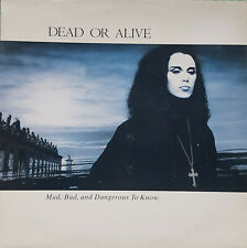 Dead Or Alive – Mad, Bad, And Dangerous To Know Vinyl LP