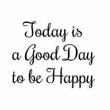 Today is a Good Day to Be Happy Inspirational Quotes Vinyl Decal Words & Phrases