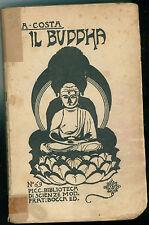 COSTA ALESSANDRO IL BUDDHA E LA SUA DOTTRINA FRATELLI BOCCA 1932 BUDDHISMO INDIA