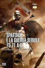 Spartaco e la guerra servile 73-71 a.C. (traduzione volume Osprey, edito da LEG)