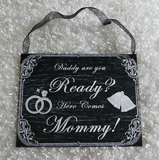 "ChalkBoard Look Wedding Sign Gift Plaque Wall Hanging ""Daddy are you ready..."""