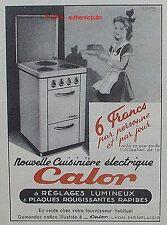 PUBLICITE CALOR CUISINIERE ELECTRIQUE REGLAGES LUMINEUX DE 1952 FRENCH AD ADVERT