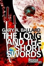 NEW The Long and the Short Swords (The Bridge Chronicles) (Volume 4)
