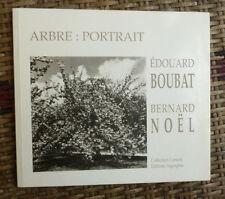 BERNARD NOEL EDOUARD BOUBAT ARBRE: PORTRAIT  Ed ARGRAPHIE Coll CARNETS