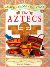 Very Good, The Aztecs (Crafts from the Past), Chapman, Gillian, Book